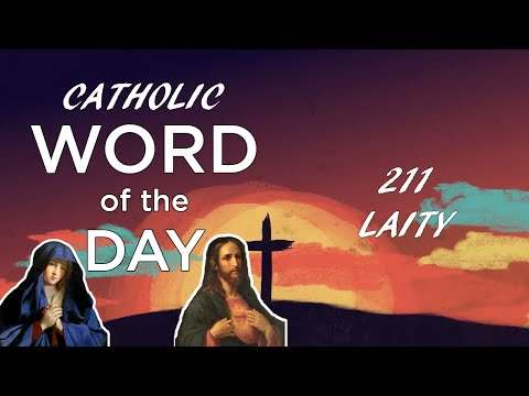 Catholic Word of the Day - Episode 11: Laity
