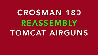 Crosman 180 Rebuild