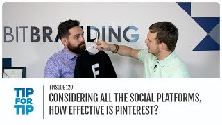 Considering all the social platforms, how effective is Pinterest? | Tip For Tip Ep 120