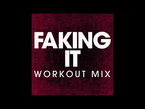 Faking it (Workout Remix)