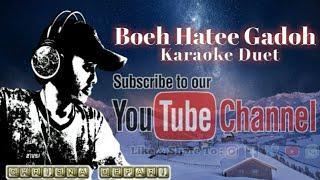 Boeh Hatee Gadoh #KaraokeDuet bagian kedua no vocal