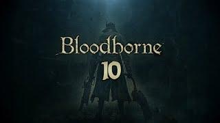Прохождение Bloodborne - Серия 10: Подземная тюрьма и черное чудовище Паарл