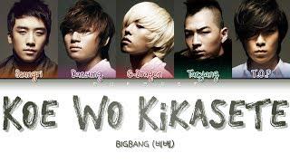 BIGBANG (빅뱅) - KOE WO KIKASETE (声をきかせて) (Color Coded Lyrics Eng/Rom/Kan/日本語字幕/가사)