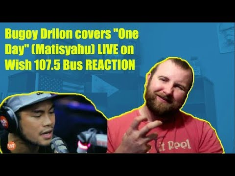 """Bugoy Drilon covers """"One Day"""" (Matisyahu) LIVE on Wish 107.5 Bus REACTION!"""
