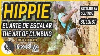 HIPPIE: PROYECTO ACTITUD. El ARTE de la BUDO-ESCALADA - THE ART of CLIMBING soloist solitario aikido
