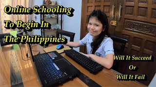 ONLINE SCHOOLING TO BEGIN IN THE PHILIPPINES - WILL IT BE A SUCCESS OR A FAILURE