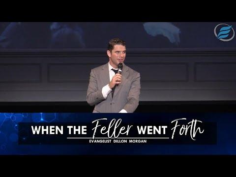 06/13/2021 | When the Feller Went Forth | Evg. Dillon Morgan