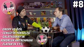 TTSHOW - Ali Ece & Özgür Buzbaş #8 I Emery vs Özil, Cengiz Ünder, Zlatan
