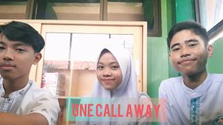 One Call Away - Charlie Puth (Cover by Dafi, Resti, Adrian)