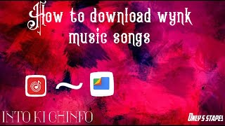 How to download wynk music songs in internal storage {With NEAO } / Only 5 stapes