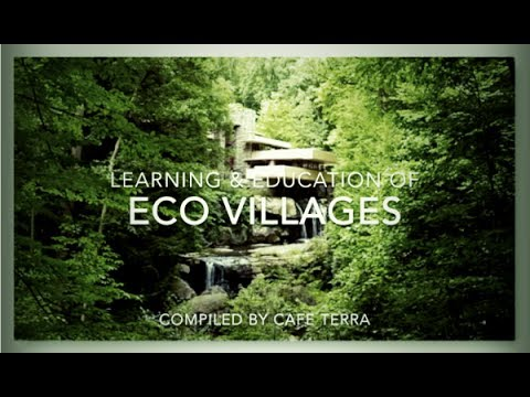Learning & Education of Eco Villages -  Complied by CafeTerra