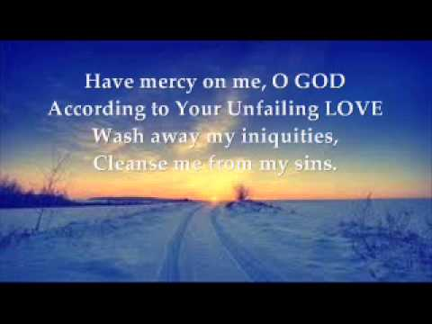 Psalm 51 Have mercy on me, O God Hymn