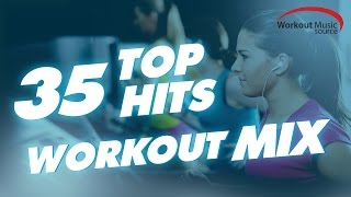 Workout Music Source // 35 Top Hits Workout Mix (128-160 BPM)