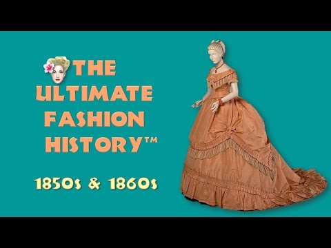 THE ULTIMATE FASHION HISTORY: The 1850s & 1860s