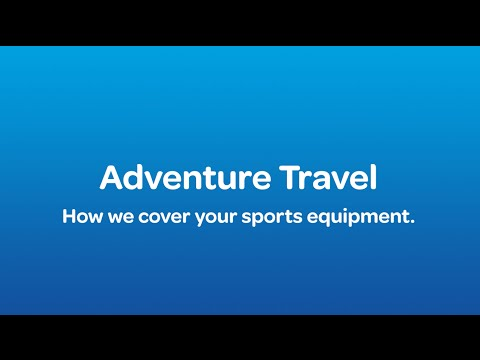 Adventure Travel – How We Cover Your Sports Equipment
