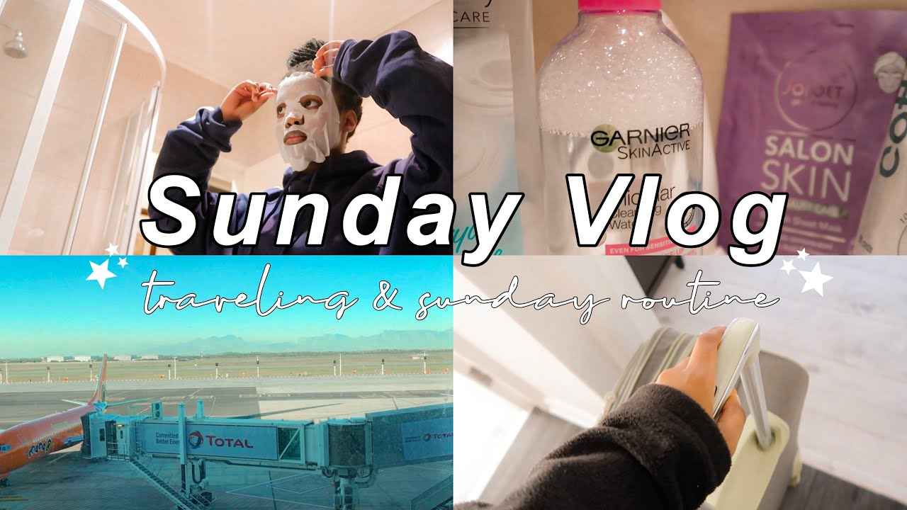 Sunday Vlog: Going Back Home & Pamper Session🌻 | South African YouTuber