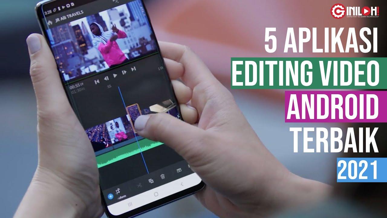 5 Aplikasi Edit Video Android Terbaik 2021 - YouTube