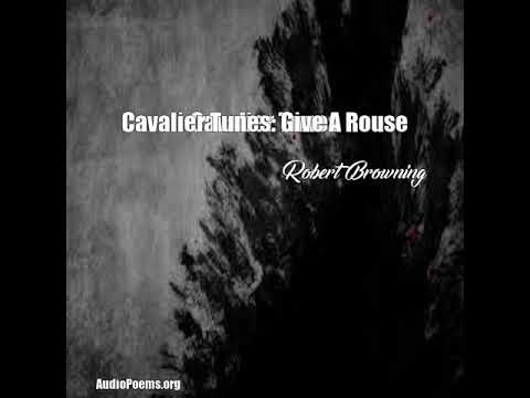Cavalier Tunes: Give A Rouse (Robert Browning Poem)