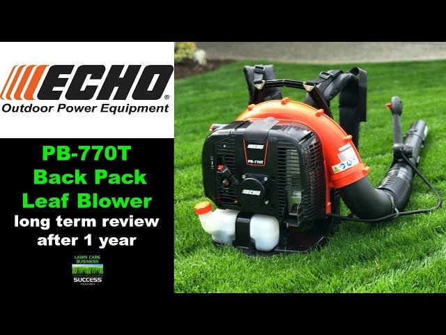 Echo PB 770T back pack leaf blower long term review after 1 year