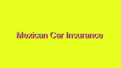 How to Pronounce Mexican Car Insurance