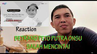 BETRAND PETO PUTRA ONSU - SALAH MENCINTAI ( Official Music Video )....REACTION!!!