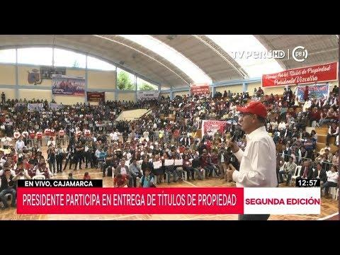 Presidente Martín Vizcarra participa en entrega de títulos de propiedad en Cajamarca