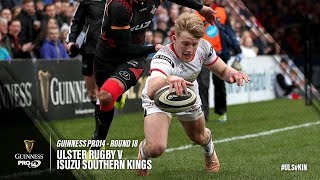 Guinness PRO14 Round 18 Highlights: Ulster Rugby v Isuzu Southern Kings