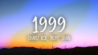 Charli XCX, Troye Sivan - 1999 (Lyrics) Video