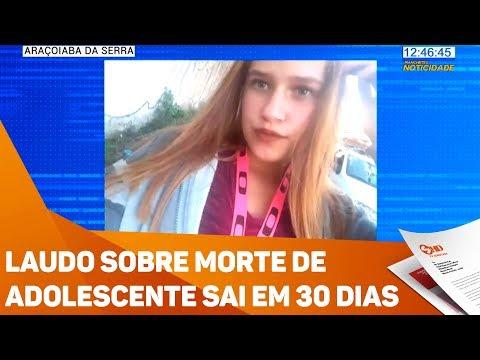 Laudo sobre morte de adolescente sai em 30 dias - TV SOROCABA/SBT