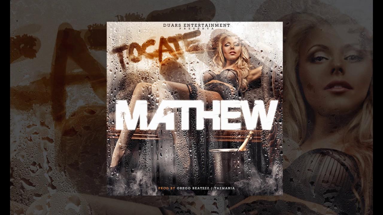 Mathew - Tocate (Audio Oficial)