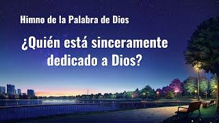 Canción cristiana | ¿Quién está sinceramente dedicado a Dios?