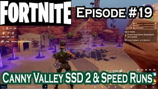 Fortnite - Canny Valley SSD 2 & Speed Runs - S01 E19 - Let's Play Fortnite