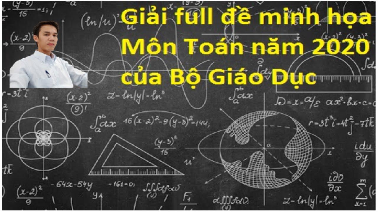 Giải đề minh họa môn toán năm 2020 của BGD_ P1