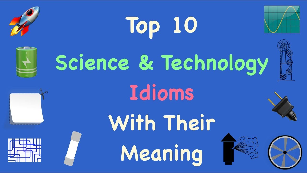 English Idioms & Phrases With Their Meaning - Science & Technology Idioms - Top 10 - Idioms