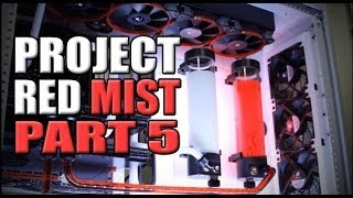 Project Red Mist: Part 5 - Well, I