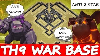 Clash Of Clans | TH9 ANTI 2 / 3 STAR WAR BASE | ANTI GOWIPE / LAVALOONION