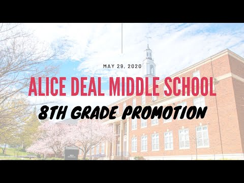 (Updated: Check Link in Description) Alice Deal Middle School 8th Grade Virtual Promotion Ceremony