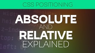 CSS Positioning: Position absolute and relative explained