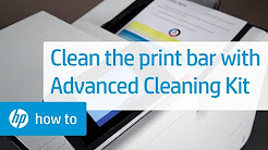 How to Clean the Print Bar Using the Advanced Cleaning Kit