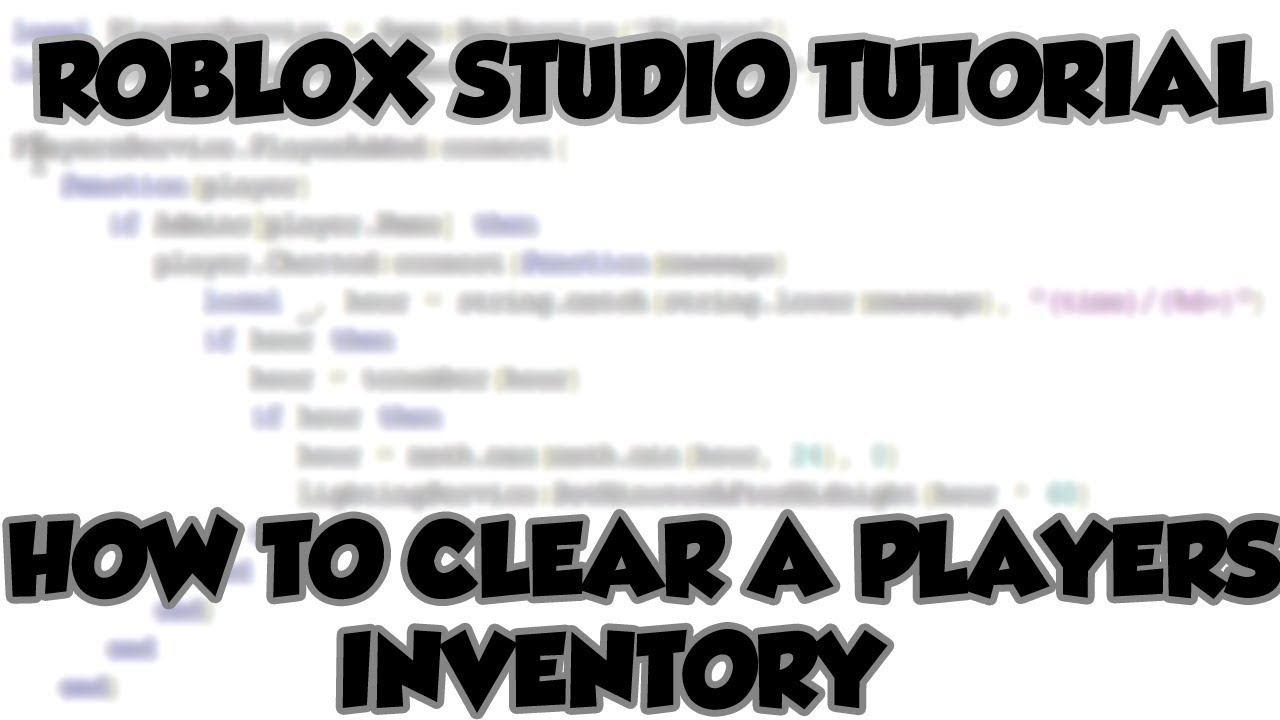 Roblox Studio Tutorial How To Clear A Players Inventory Using A