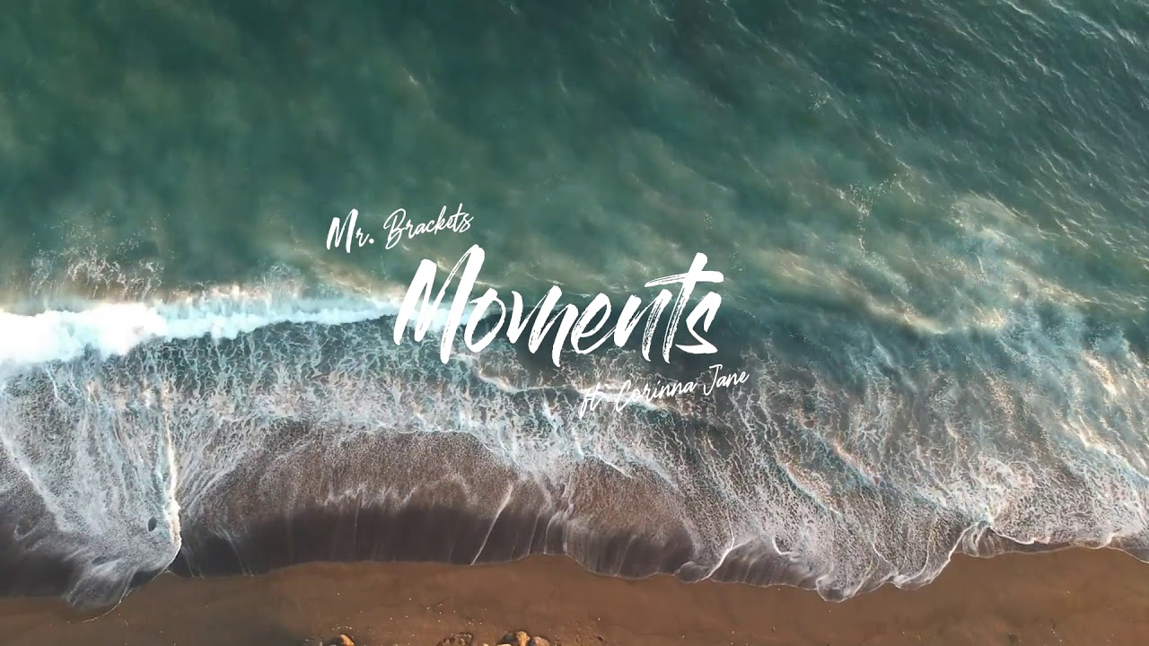 Mr. Brackets - Moments (feat. Corinna Jane)