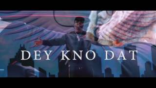 Nino Brown - Dey Kno Dat  (official music video)