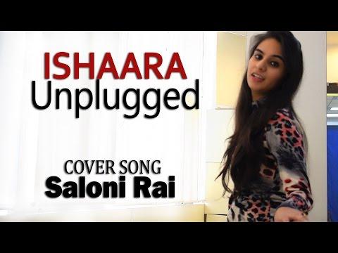 Koi Ishaara | Force 2 | Female Cover | Saloni Rai | Unplugged | Armaan Malik | Amaal Malik |T-Series
