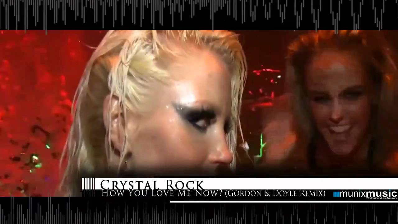 Crystal Rock - How You Love Me Now
