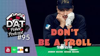 Are You Dumb? Timex vs Terrence, DNegs vs Hellmuth Heads Up Duel   - DAT Poker Podcast Episode #95