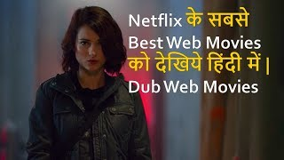 Top10 Best Web Movies Dubbed In Hindi On Netflix