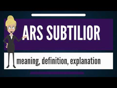 What is ARS SUBTILIOR? What does ARS SUBTILIOR mean? ARS SUBTILIOR meaning, definition & explanation