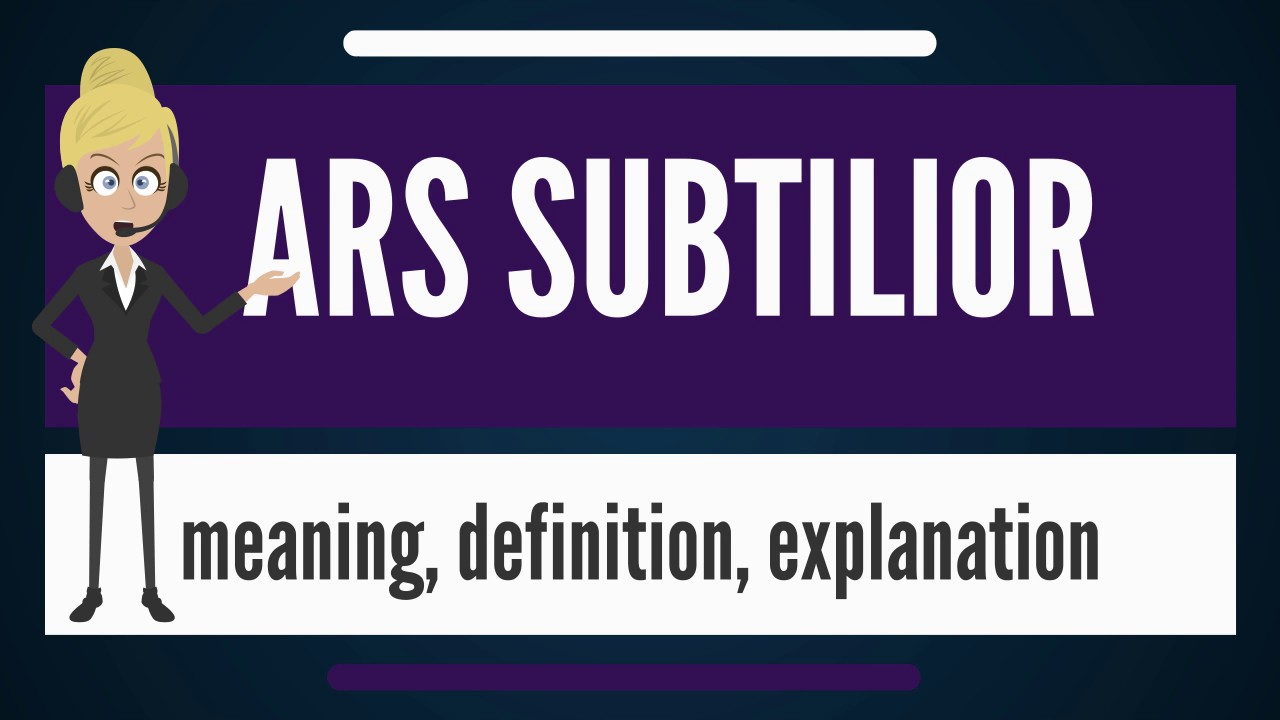 What Does Ars Subtilior Mean Meaning Definition Explanation