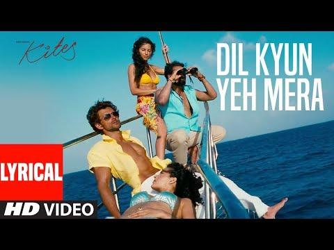 Dil Kyun Yeh Mera Shor Kare WITH LYRICS | Kites | Hrithik Roshan, Bárbara Mori