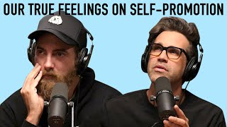 Our True Feelings On Self-Promotion